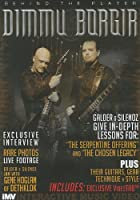 Behind the Player Dimmu Borgir: The Serpentine Offering and the Chosen Legacy Plus Their Guitars Technique & Style [DVD]
