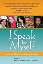 I Speak for Myself: American Women on Being Muslim