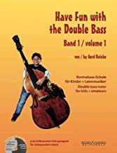Have Fun with the Double Bass: Double bass tutor for kids + amateurs by Reinke, Gerd (2013) Sheet music