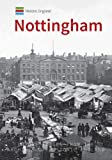Historic England: Nottingham: Unique Images from the Archives of Historic England (Historic England Series)