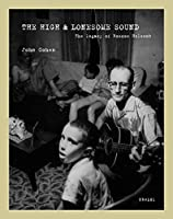 The High & Lonesome Sound: The Legacy of Roscoe Holcomb by Unknown(2012-11-30)