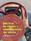 Prácticas de manejo y mantenimiento del tractor: 65 (Agraria)