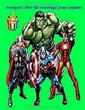 Avengers: livre de coloriage pour enfants: Plus de 40 dessins à colorier de super-héros merveilleux en grand format