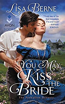 You May Kiss the Bride: The Penhallow Dynasty by [Lisa Berne]