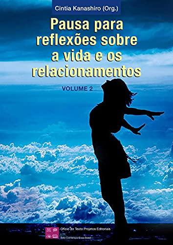 Pausa para reflexões sobre a vida e os relacionamentos - Volume 2 (Portuguese Edition)