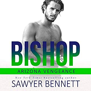 Bishop     An Arizona Vengeance Novel              By:                                                                                                                                 Sawyer Bennett                               Narrated by:                                                                                                                                 Lance Greenfield,                                                                                        Kirsten Leigh                      Length: 8 hrs and 24 mins     11 ratings     Overall 4.4