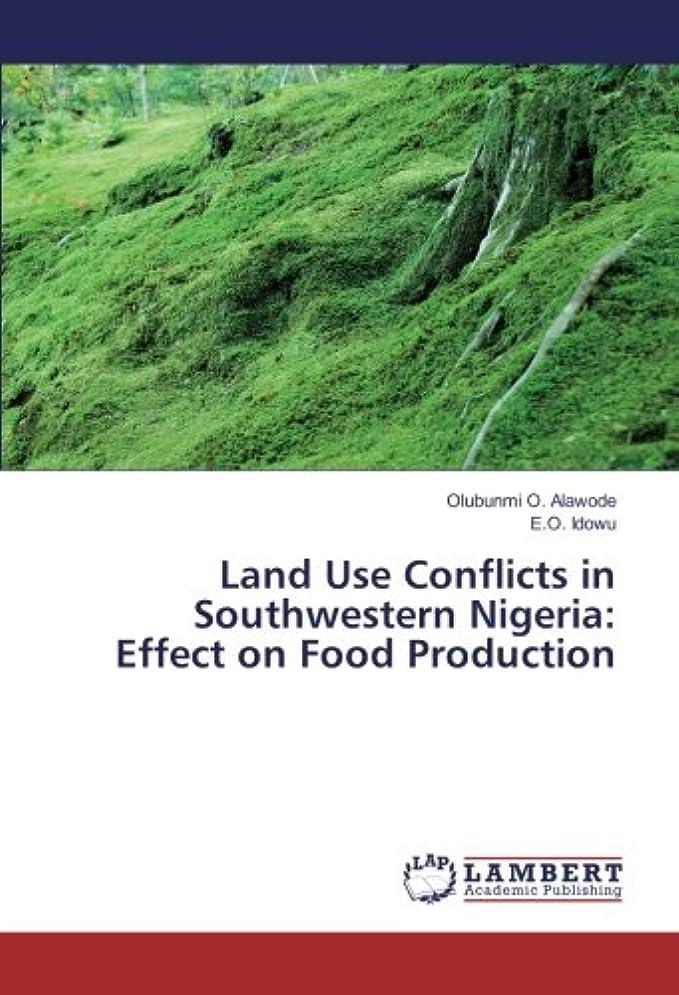 リストリファイン渇きLand Use Conflicts in Southwestern Nigeria: Effect on Food Production