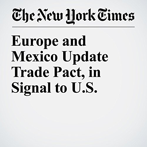 Europe and Mexico Update Trade Pact, in Signal to U.S. copertina