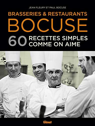Brasseries & Restaurants Bocuse: 60 recettes simples comme on aime