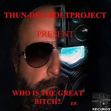 Who Is the Great Bitch