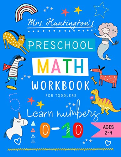 Preschool Math Workbook for Toddlers Learn Numbers 0-10: Counting, Number Tracing, Math Puzzles & Activities, Addition & Subtraction for Kindergarten Prep Ages 2-4