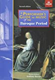 A Performer's Guide to Music of the Baroque Period: Second Edition