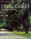 CORAL GABLES. : Une ville-jardin en Floride