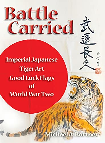 Battle Carried: Imperial Japanese Tiger Art Good Luck Flags of World War Two