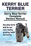 Kerry Blue Terrier Dog. Kerry Blue Terrier dog book for costs, care, feeding, grooming, training and health. Kerry Blue Terrier dog Owners Manual. (English Edition)