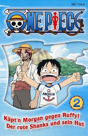 One Piece, Cassetten, Tl.2 : Käpt'n Morgan gegen Ruffy!; Der rote Shanks und sein Hut