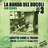 Live Series: # 3 - Lazzaretto (Dritto come il treno) [Remastered]