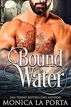 Bound by Water (The Immortals Book 11) by [Monica La Porta]