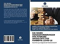 DIE NEUEN HERAUSFORDERUNGEN DER FUeHRUNG ANGESICHTS DER PANDEMIE COVID-19: Neue Fuehrung im Angesicht der Pandemie Covid-19