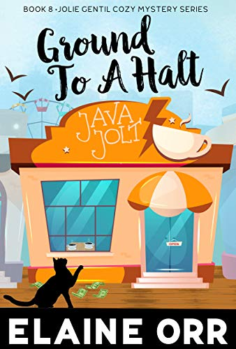 Book: Ground to a Halt (Jolie Gentil Cozy Mystery Series Book 8) by Elaine Orr