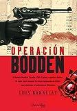 Operación Bodden: (Versión sin solapas) (Novela Histórica)