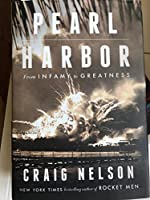 Pearl Harbor: From Infamy to Greatness by Craig Nelson(2016-11-08)