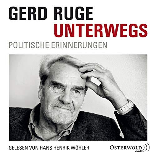 Unterwegs: Politische Erinnerungen: 4 CDs