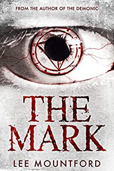 The Mark: Book 2 in the Supernatural Horror Series (Supernatural Horror Novel Series) by [Lee Mountford]