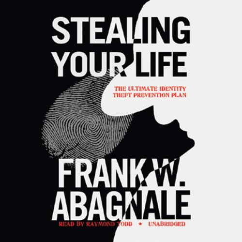 Stealing Your Life     The Ultimate Identity Theft Prevention Plan              Written by:                                                                                                                                 Frank W. Abagnale                               Narrated by:                                                                                                                                 Raymond Todd                      Length: 7 hrs and 16 mins     1 rating     Overall 4.0