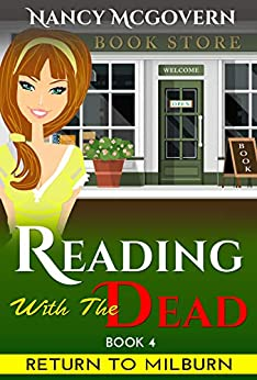 Reading With The Dead: A Culinary Cozy Mystery With A Delicious Recipe (Return To Milburn Book 4) by [Nancy McGovern]