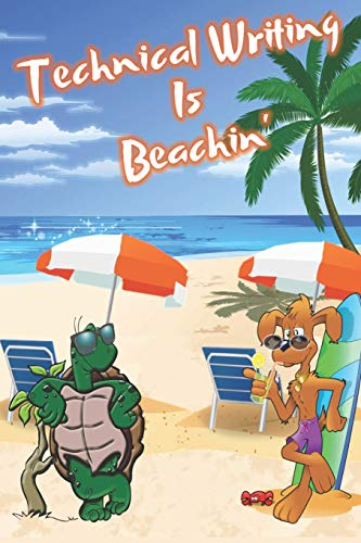 Technical Writing Is Beachin': Beach Sand And Sun Themed Composition Notebook Journal for Students , Teachers , Home School and More. 120 pages 6' x 9' College Ruled White Paper