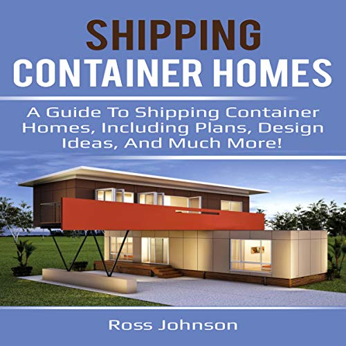 shipping container homes audiobook by ross johnson audible com