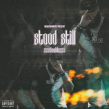 Stood Still