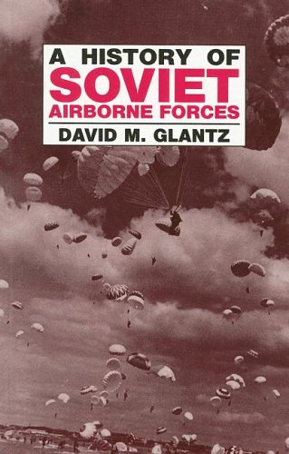 A History of Soviet Airborne Forces: 6