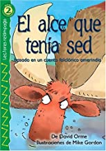 El alce que tenía sed (The Thirsty Moose), Level 2 (Lightning Readers (Spanish)) (Spanish Edition)