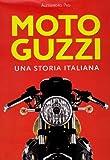 Moto Guzzi. Una storia italiana