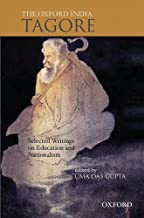 The Oxford India Tagore: Selected Writings on Education and Nationalism (Oxford India Collection)