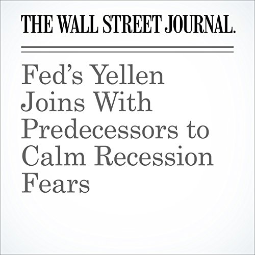 Fed's Yellen Joins With Predecessors to Calm Recession Fears audiobook cover art