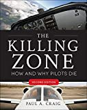 The Killing Zone, Second Edition: How & Why Pilots Die: How & Why Pilots Die
