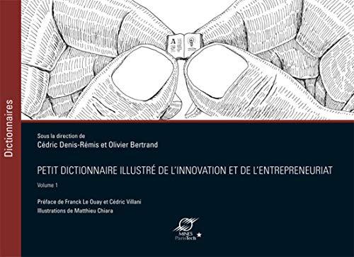 Petit dictionnaire illustré de l'innovation et de l'entrepreneuriat