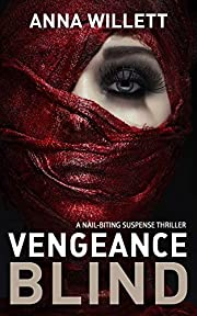 VENGEANCE BLIND: A nail-biting suspense thriller