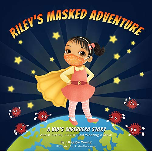 Riley's Masked Adventure: A Kids Superhero Story About Germs, COVID, And Wearing a Mask (COVID Books For Kids) (English Edition)