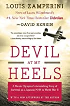 Devil at My Heels: A Heroic Olympian's Astonishing Story of Survival as a Japanese POW in World War II Reissue edition by ...