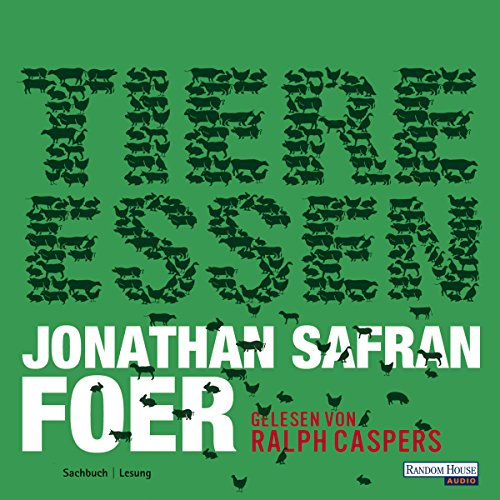 Tiere essen                   By:                                                                                                                                 Jonathan Safran Foer                               Narrated by:                                                                                                                                 Ralph Caspers                      Length: 4 hrs and 28 mins     1 rating     Overall 5.0