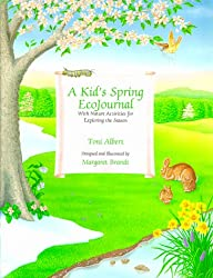A Kid's Spring Ecojournal: With Nature Activities for Exploring the Season