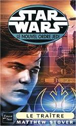Star wars - Le nouvel ordre jedi numéro 60 - Le traître de Matthew Stover