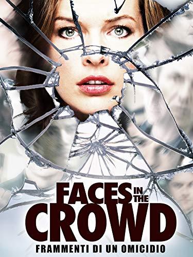 Faces in the crowd: Frammenti di un omicidio