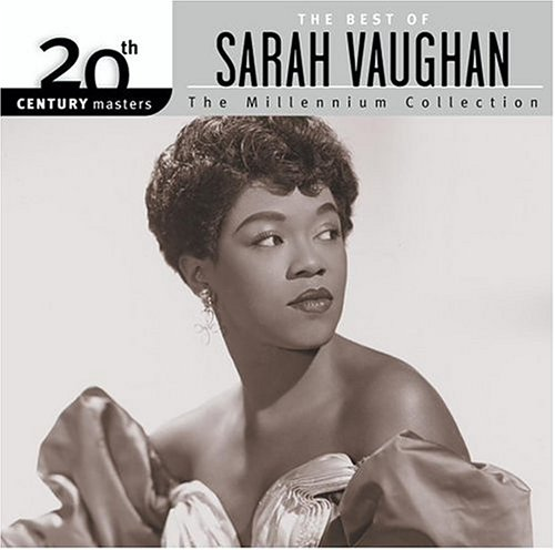 The Best of Sarah Vaughan: 20th Century Masters - The Millennium Collection