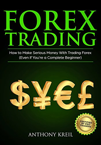 Forex Trading: The #1 Forex Trading Guide to Learn the Best Trading Strategies to 10x Your Profits (Bonus Beginner Lessons: Basics Explained in Simple ... System, and Much More!) (English Edition)