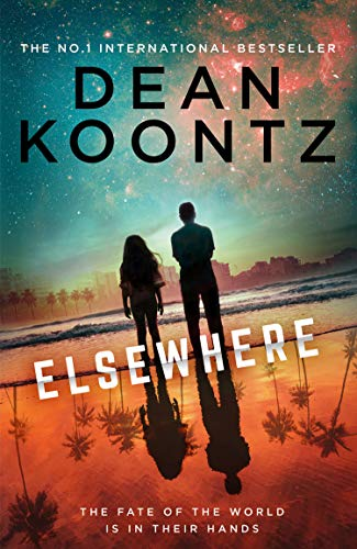 Elsewhere: from the No.1 Sunday Times bestseller comes a gripping new science fiction crime thriller for 2020 by [Dean Koontz]